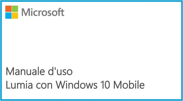 Microsoft - Manuale d'uso - Lumia con Windows 10 Mobile