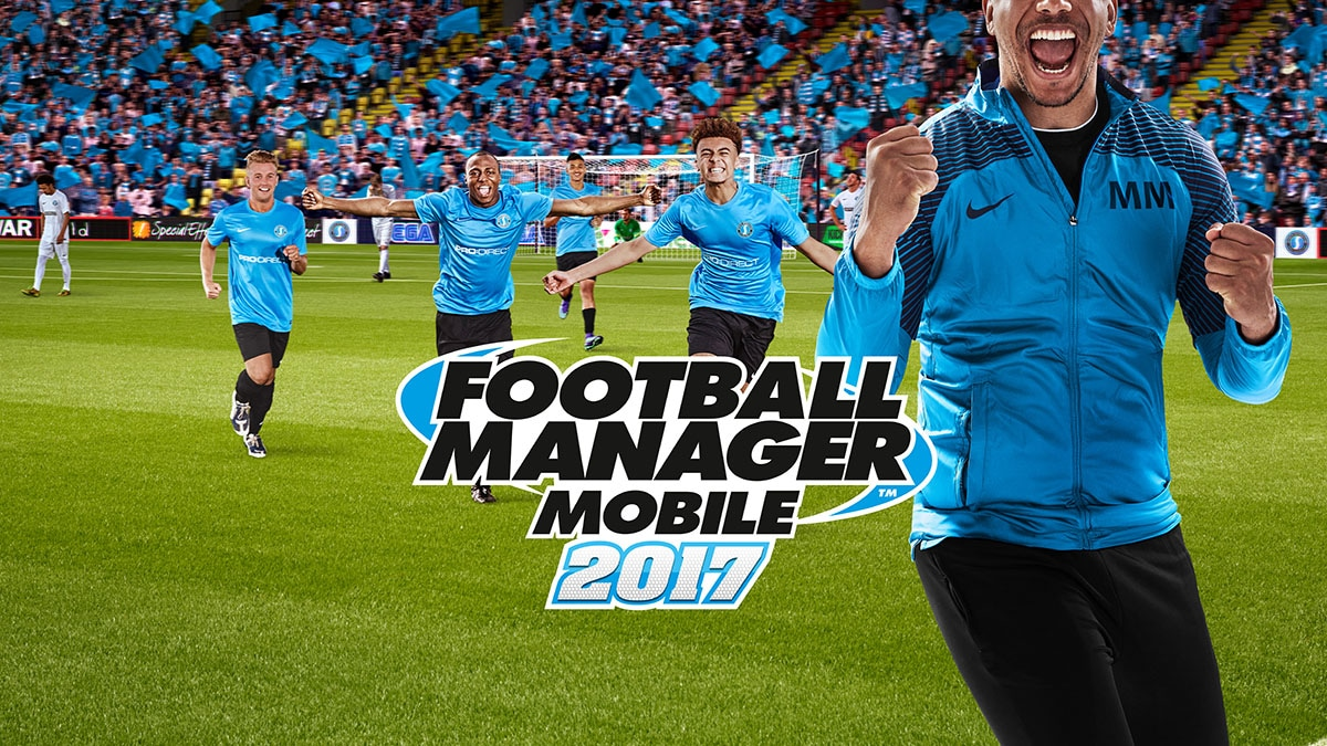 Football Manager Mobile 2017 è disponibile per Android e iOS